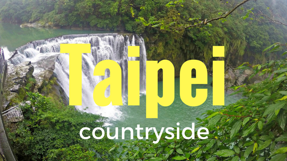 Top Places To Check Outside Taipei